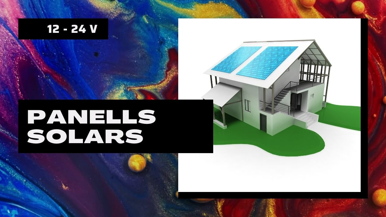 Panells solars de 12v o 24v